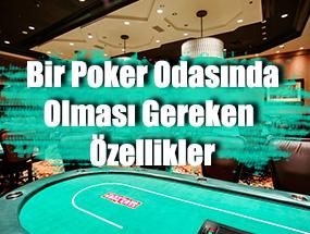 Harika Bir Poker Odasının ilk 10 özelliği