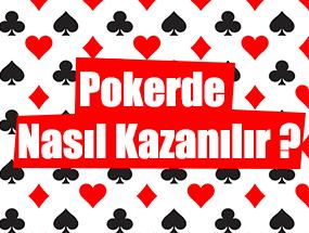 Pokerde Nasıl Kazanılır ?