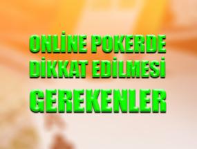 Online Pokerde Dikkat Edilmesi Gerekenler
